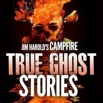 Dollopween 30: Jim Harold's Campfire: True Ghost Stories